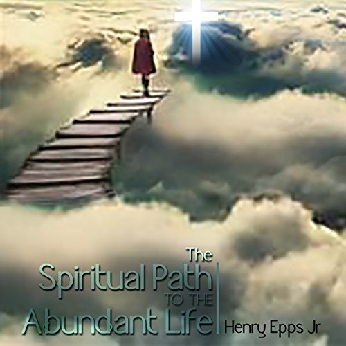 The Spiritual Path to the Abundant Life cover art