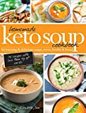 Homemade Keto Soup Cookbook: Fat Burning & Delicious Soups, Stews, Broths & Bread