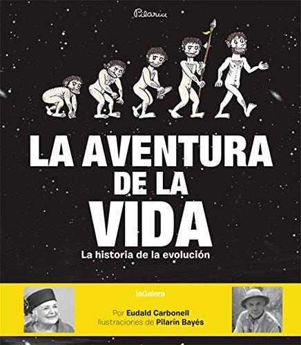 La aventura de la vida: La historia de la evolución humana: 91 (Álbumes ilustrados)