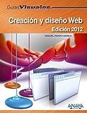 Creación y diseño Web. Edición 2012 (Guías Visuales)