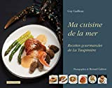 Ma cuisine de la mer - Recettes gourmandes de La Taupinière