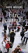Être en train : Récits sur les rails par Medioni