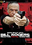 Panteao Productions: Make Ready with Bill Rogers Reactive Pistol Shooting - PMR009 - Rogers Shooting School - Pistol Shooting - Self Defense - Tactical Training - DVD