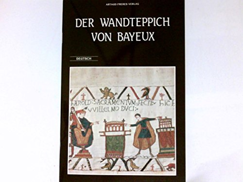 Der Wandteppich von Bayeux :
