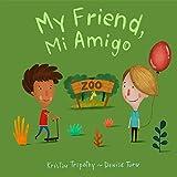 My Friend, Mi Amigo (Spanish Edition)