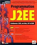 Programmation avec J2EE (Conteneurs J2EE, servlets, JSP et EJB)