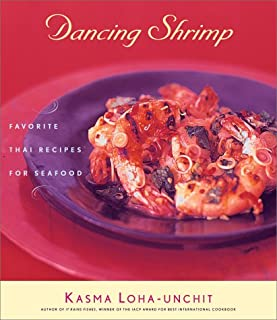 Dancing Shrimp: Favorite Thai Recipes for Seafood
