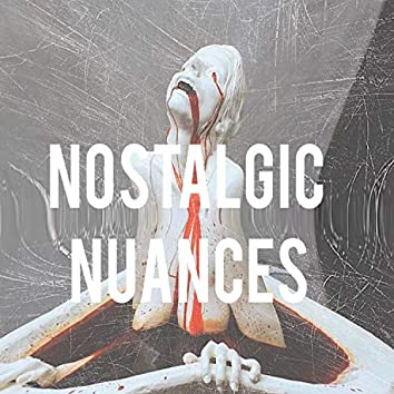 Nostalgic Nuances