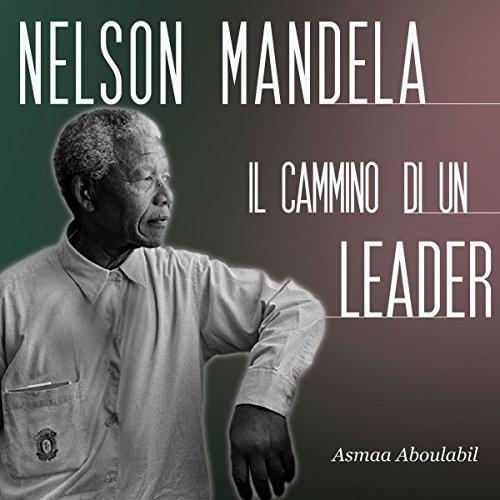 Nelson Mandela: Il cammino di un leader copertina