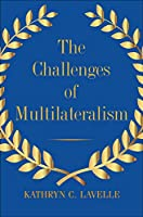 The Challenges of Multilateralism