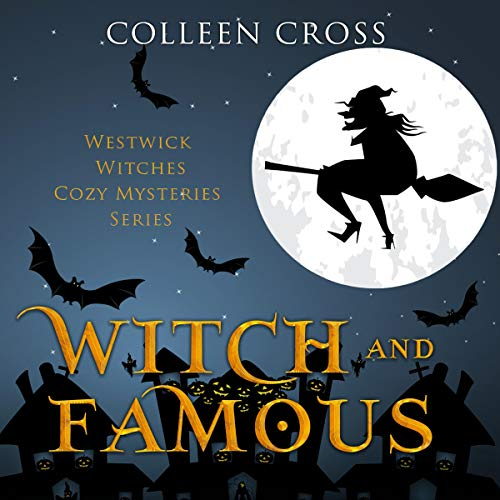 Witch & Famous     A Westwick Witches Cozy Mystery              By:                                                                                                                                 Colleen Cross                               Narrated by:                                                                                                                                 Petrea Burchard                      Length: 5 hrs and 55 mins     17 ratings     Overall 4.8