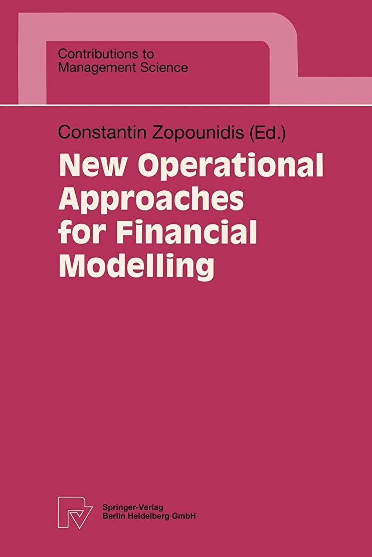 おじいちゃん叫ぶマントルNew Operational Approaches for Financial Modelling (Contributions to Management Science)