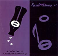 Sympophony, No.1 : A Collection of American Power Pop