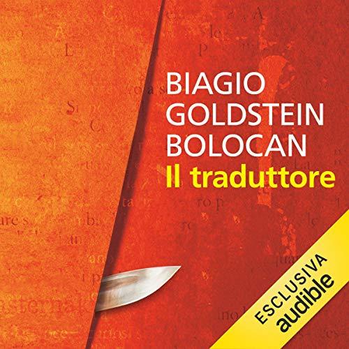 Il traduttore                   Di:                                                                                                                                 Biagio Goldstein Bolocan                               Letto da:                                                                                                                                 Andrea Failla                      Durata:  7 ore e 37 min     11 recensioni     Totali 4,0
