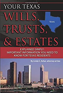 Your Texas Wills, Trusts, & Estates Explained Simply Important Information You Need to Know for Texas Residents