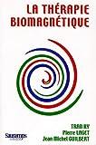 La therapie biomagnetique - Une révolution silencieuse
