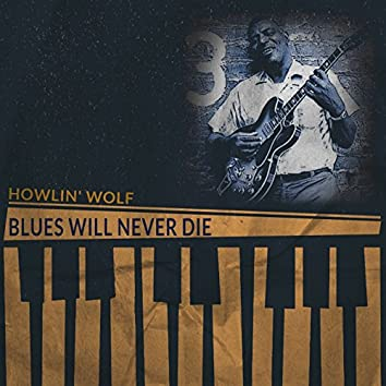 Blues Will Never Die