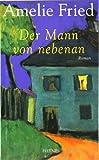 Der Mann von nebenan: Roman