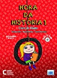 HORA DA HISTORIA 1 ALUMNO: Livro do Aluno + CD audio 1 (A1)