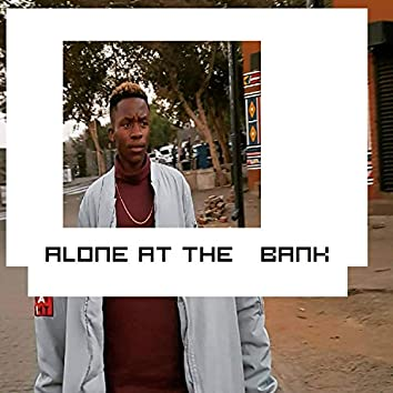 Alone at the Bank