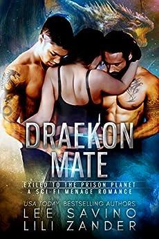 Draekon Mate: Exiled to the Prison Planet: A Sci-Fi Dragon Shifter Menage Romance (Dragons in Exile Book 1) by [Lili Zander, Lee Savino]