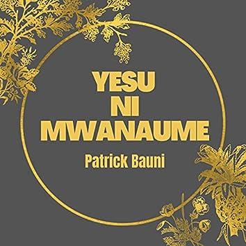 Yesu Ni Mwanaume