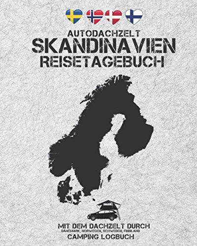 Autodachzelt Skandinavien Reisetagebuch | Mit dem Dachzelt durch Dänemark, Norwegen, Schweden, Finnland | Camping Logbuch: Zubehör für Dachzelt-Camper ... 8x10