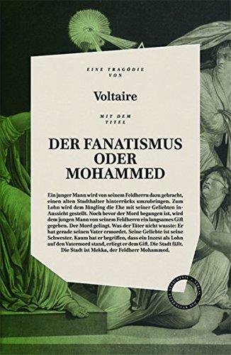 DER FANATISMUS ODER MOHAMMED: inklusive der Essays PREDIGT DER FÜNFZIG und VON DEM KORANE UND DEM MAHOMED