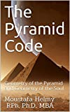 The Pyramid Code: Geometry of the Pyramid and Geometry of the Soul