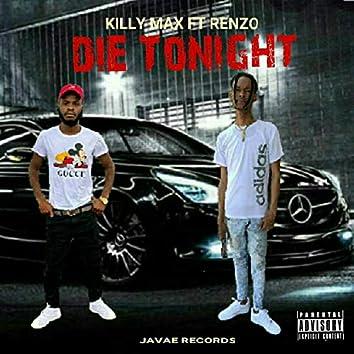 Killy Max Die Tonight (feat. Renzo)