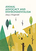 Animal Advocacy and Environmentalism: Understanding and Bridging the Divide (Social Movements)