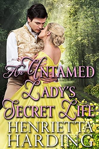 An Untamed Lady's Secret Life: A Historical Regency Romance Book (English Edition)