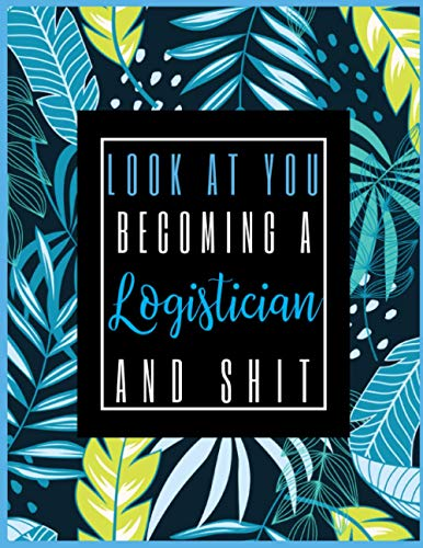 Look At You Becoming A Logistician And Shit: 2021-2022 Planner for Logistician, 2-Year Planner With