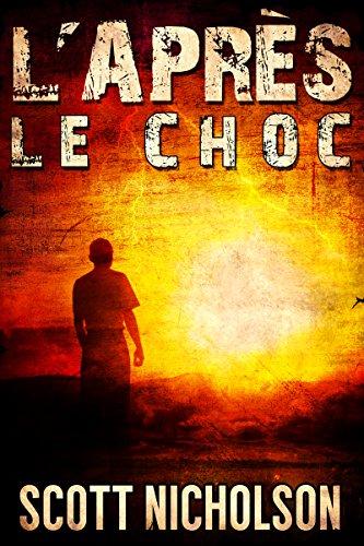 Le Choc: Un thriller post-apocalyptique (L'Après t. 1)