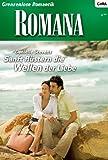 Sanft flüstern die Wellen der Liebe (ROMANA 1721)