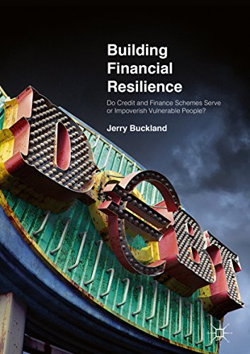 Building Financial Resilience: Do Credit and Finance Schemes Serve or Impoverish Vulnerable People? (English Edition)