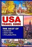 USA Travel Guide: The Best Of Boston,New York,Philadelphia