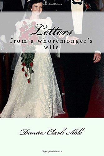 Book: Letters From A Whoremonger's Wife by Danita Clark Able
