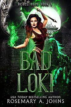 Bad Loki  Mythic Fated Mates Paranormal Romance  Rebel Gods Book 1