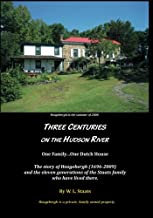 Three Centuries on the Hudson River: One Family...One Dutch House