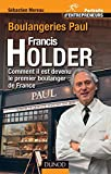 Francis Holder - Comment Il Est Devenu Le Premier Boulanger De France