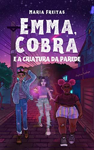 Emma, Cobra e a criatura da parede (Clichês em rosa, roxo e azul Livro 9)