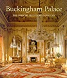 Buckingham Palace: The Official Illustrated History