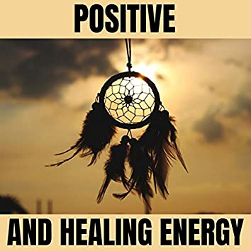 Positive and Healing Energy