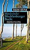 Mörderische Mecklenburger Bucht: 11 Krimis und 125 Freizeittipps (Kriminelle Freizeitführer im GMEINER-Verlag) - Regine Kölpin