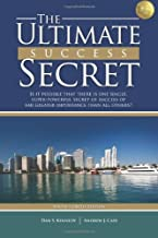 The Ultimate Success Secret (South Florida Edition): Become A Super Achiever - Transform Your Life and Business With Million Dollar Advice and Wisdom