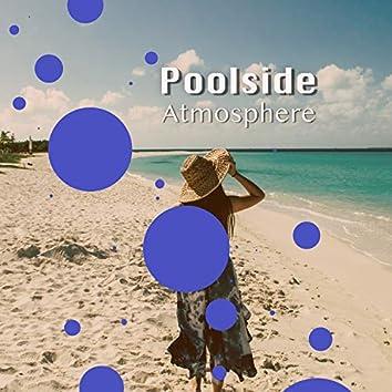 Poolside Atmosphere