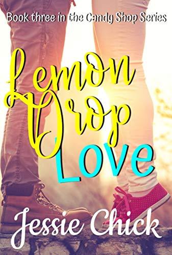 Lemon Drop Love by [Jessie Chick]