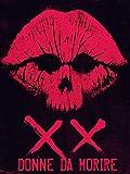 XX - Donne da Morire