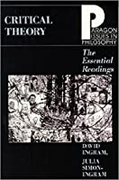 Critical Theory: The Essential Readings (Paragon Issues in Philosophy)